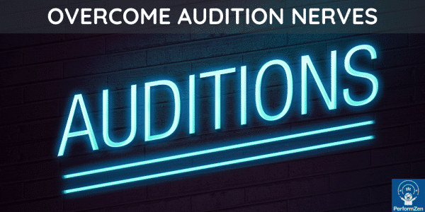 How to calm audition nerves & overcome audition anxiety