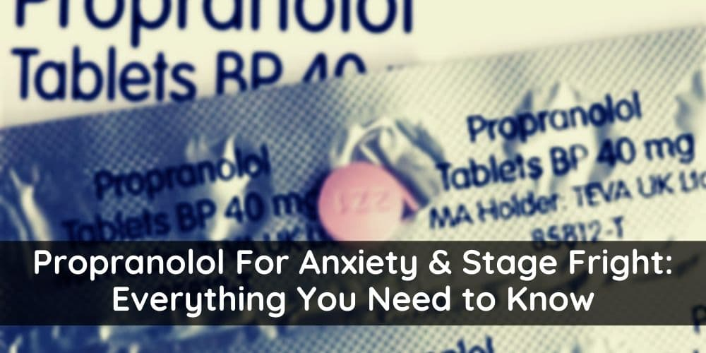 Propranolol for Anxiety & Stage fright - the ultimate to the beta blocker