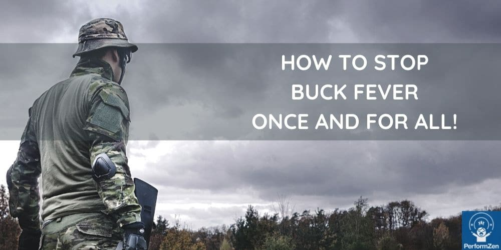 How to stop buck fever while hunting