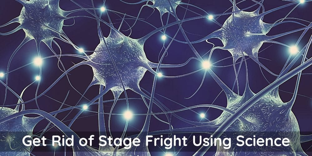 How to beat stage fright and performance anxiety using science