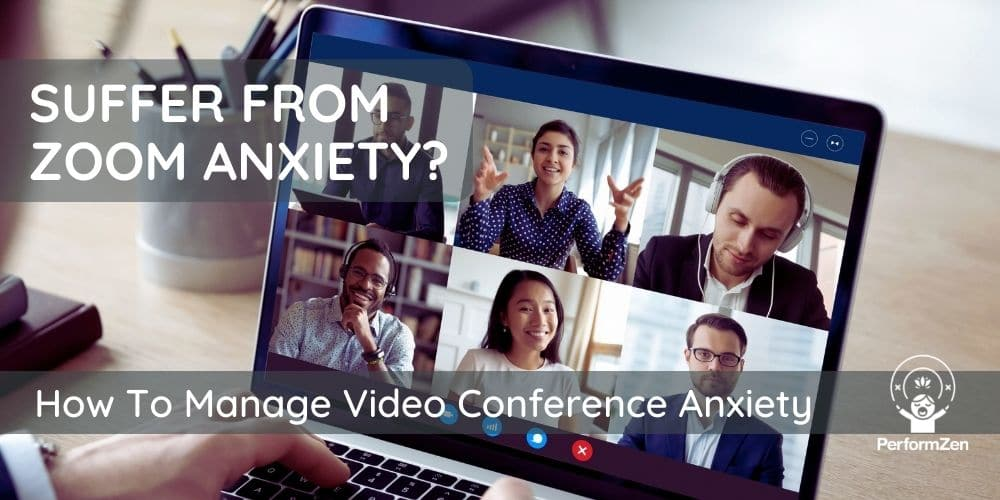 Zoom Anxiety - how to manage zoom and conference call anxiety